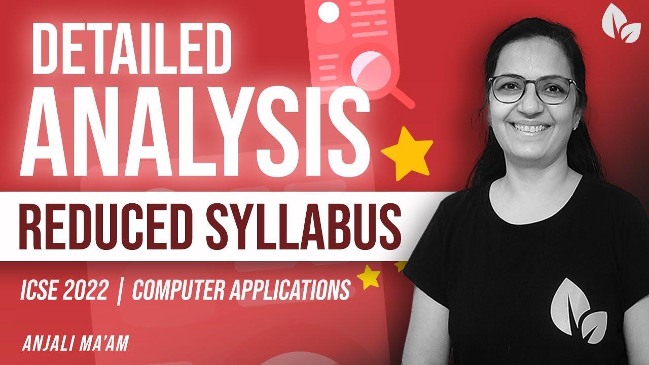 DETAILED ANALYSIS | Reduced Syllabus | ICSE 2022 | Computer Applications | Anjali Ma'am