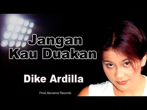 Dike Ardilla - Jangan Kau Duakan (Official Music Video)