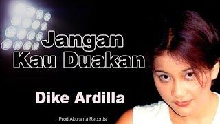 Download Dike Ardilla - Jangan Kau Duakan (Official Music Video)