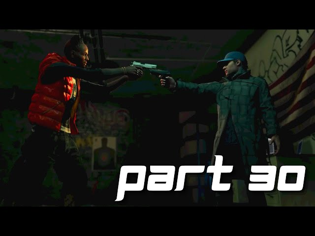 Watch Dogs Gameplay part 30 - By any means necessary