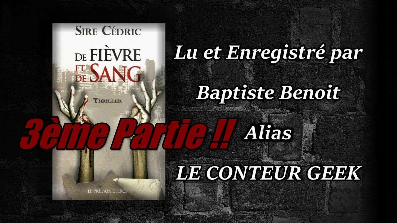De Fièvre et De Sang - Sire Cédric 3ème Partie Chapitre (6-7-8)