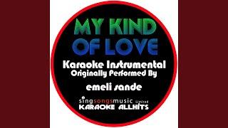 My Kind of Love (Originally Performed By Emeli Sande) (Instrumental Version)