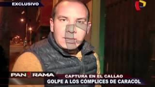 Captura en el Callao: golpe a los cómplices de 'Caracol'