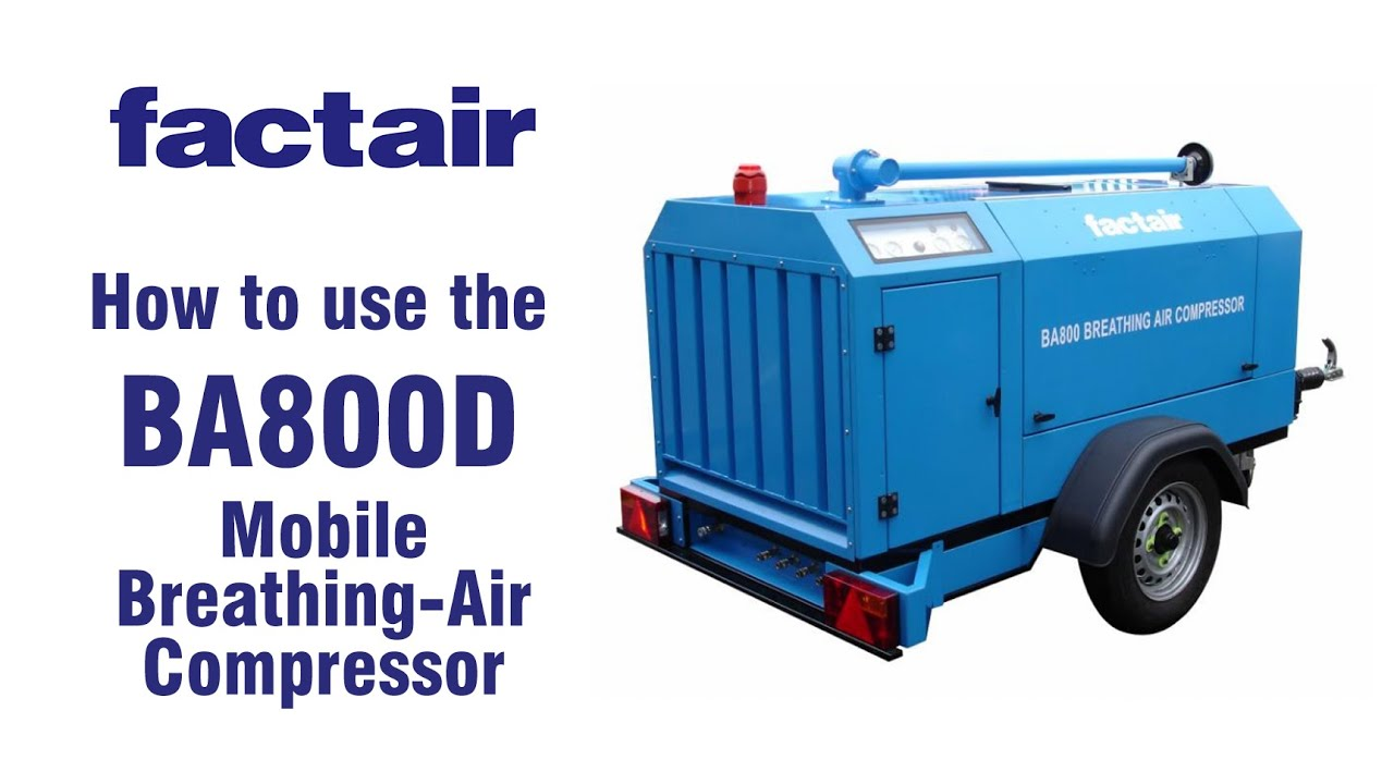 Mobile Air Compressor >> How To Use The Ba800d Mobile Breathing Air Compressor Factair