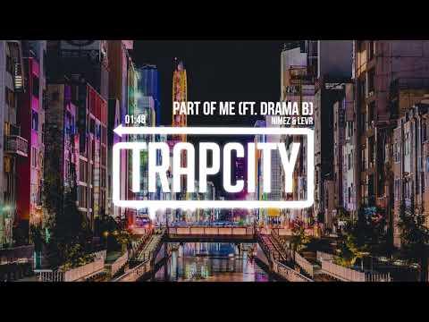 Nimez & LEVR - Part Of Me (ft. Drama B) [Lyrics]