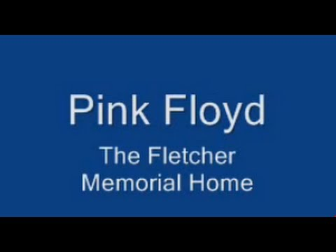 PF- The Fletcher Memorial Home Lyrics (sync'd)