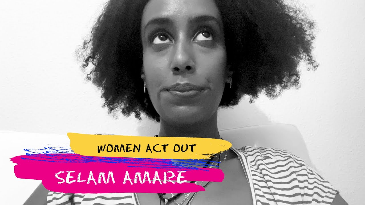 Women Act Out - Selam Amare