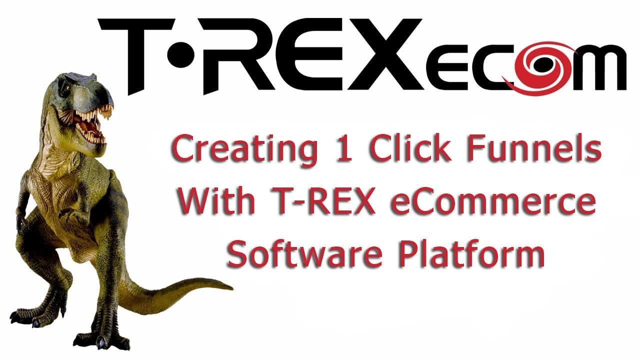 Creating 1 Click Funnels With T-REX eCommerce Software Platform