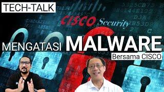 Bahas Malware Bersama Cisco Security: Apa Itu Virus, Spyware, Ransomware?