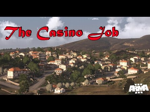 The Casino Job (Arma 3 Altis Life)