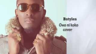 BSTYLES - owo ni koko (COVER) DAVIDO