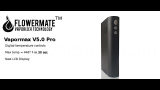 Flowermate Vapormax V5.0 Pro Herbal Vaporizer Review