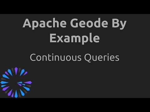 Apache Geode By Example - #2 Continuous Queries