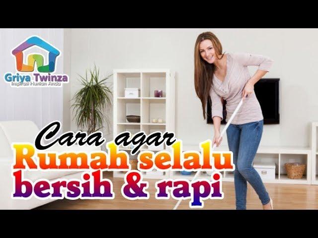 7 Tips Mudah Jadikan Rumah Tampak Senantiasa Rapi dan Bersih