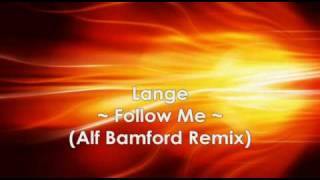 Lange - Follow Me ( Alf Bamford Remix ) HQ