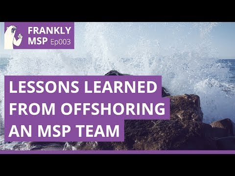 003 - Lessons learned from offshoring an MSP team