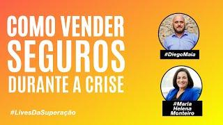 Como vender seguros durante a crise | Diego Maia e Maria Helena Monteiro, diretora da ENS