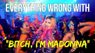 "Everything Wrong with Madonna - ""Bitch I'm Madonna"""