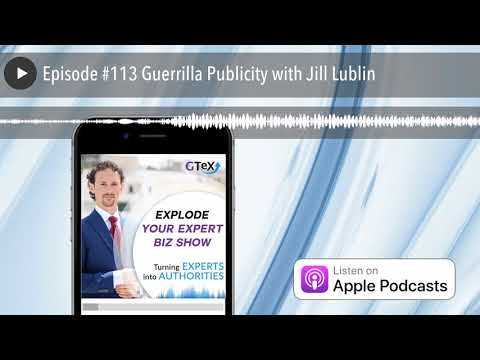 Episode #113 Guerrilla Publicity with Jill Lublin