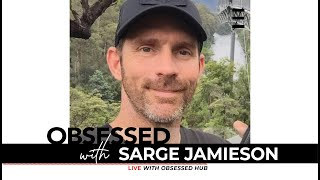 Reality TV shows? Vanity, seeking fame or something deeper?...Obsessed with Sarge Jamieson