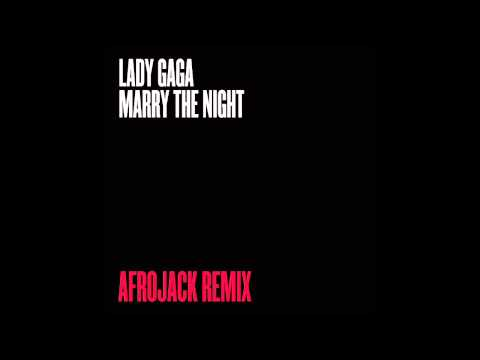 Lady Gaga - Marry The Night (Afrojack Remix)