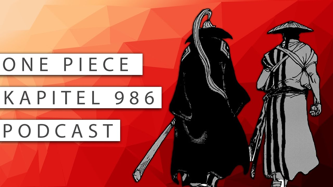 #166 One Piece Kapitel 986 Podcast: Mein Name