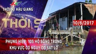 HGTV   Thời sự Hậu Giang: Phụng Hiệp: 105 hộ sống trong khu vực có nguy cơ sạt lở - 10/6/2017