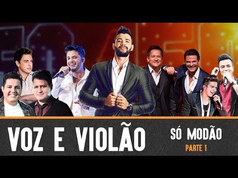 Voz e Violão (Só Modão) - Gusttavo Lima / Eduardo Costa / Leonardo / Bruno e Marrone / E mais....