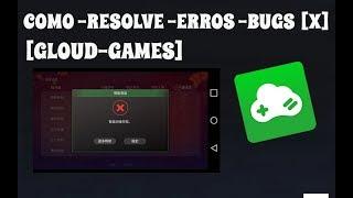 Como Resolver Bugs e Erros [X] Do Emulador [Gloud Games] No Android