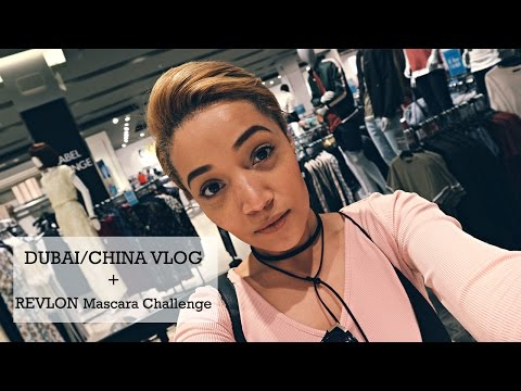 Dubai / China VLOG + Revlon Mascara Challenge | South African Beauty & Style Blogger