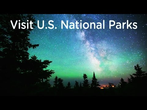 Why You Should Visit the U.S. National Parks