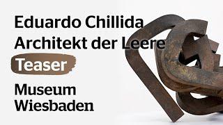 Eduardo Chillida — Architekt der Leere // Teaser // Museum Wiesbaden