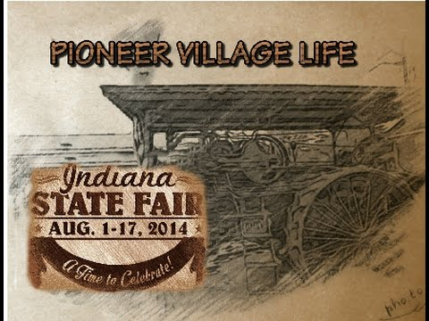Pioneer Village Life HD   2014 Indiana State Fair