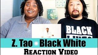 Z. Tao- Black White (AB) Reaction Video