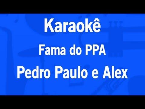 Karaokê Fama do PPA - Pedro Paulo e Alex