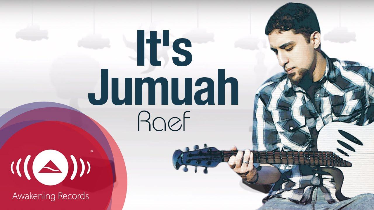 Perkongsian Daripada Lirik It's Jumuah (Friday) Daripada Raef