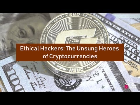 Ethical Hackers: The Unsung Heroes Of Cryptocurrencies   The Threat Report News