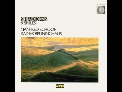 "Rainer Bruninghaus & Manfred Schoof ""Shadows & Smiles"" (1987/1988)"