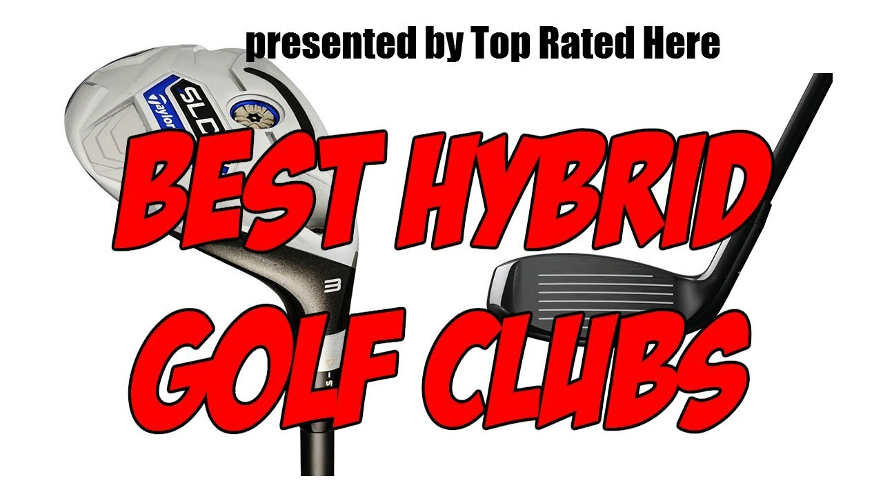 Best Hybrid Golf Clubs 2020 - YouTube