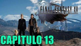 ✅FINAL FANTASY 15 [PS4] CAPITULO 13 Se acerca el FINAL EN DIRECTO