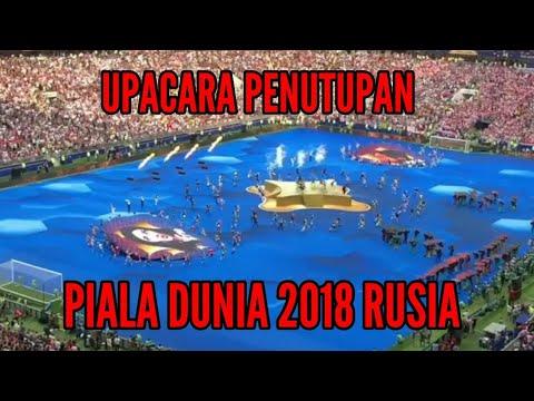 Upacara Penutupan Piala Dunia 2018 Rusia (Closing Ceremony World Cup 2018 Russia)
