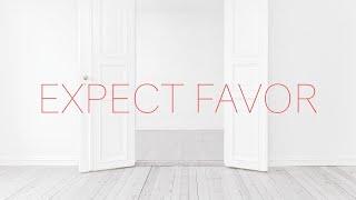 Expect Favor Pt 2 - Sunday Service 4/25/2021