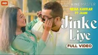 Jinke liye by Neha Kakkar Full Mp3 song