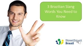 Baixar 3 Brazilian Slang Words You Need to Know