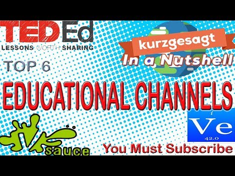 Top 6 Educational Channels You Must Subscribe To [2017-18]