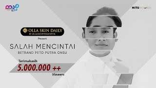 BETRAND PETO PUTRA ONSU - SALAH MENCINTAI ( Official Music Video )