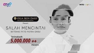 BETRAND PETO PUTRA ONSU - SALAH MENCINTAI ( Official Music Video )