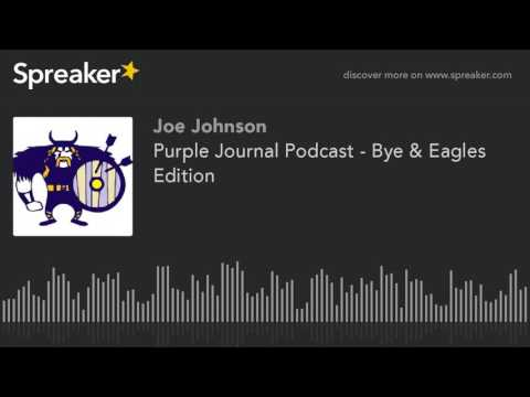 Purple Journal Podcast - Bye & Eagles Edition