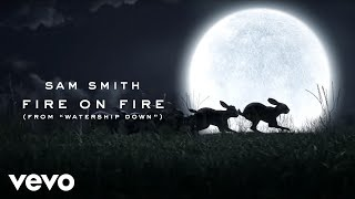 "Sam Smith - Fire On Fire (From ""Watership Down"") thumbnail"