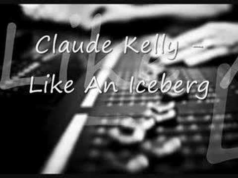 Клип Claude Kelly - Like An Iceberg